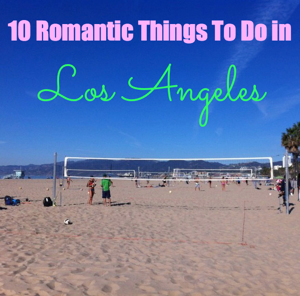 Romantic Things To Do In Los Angeles